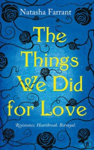 The Things We Did for Love - Natasha Farrant