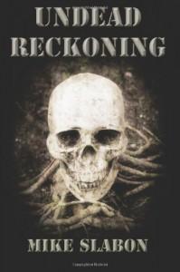 Undead Reckoning - Mike Slabon