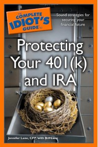 The Complete Idiot's Guide to Protecting Your 401 (k) and IRA - Jennifer   Lane, Bill Lane