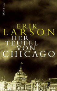Der Teufel von Chicago - Erik Larson, Bernhard Robben