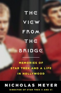 The View from the Bridge: Memories of Star Trek and a Life in Hollywood - Nicholas Meyer