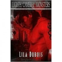 Lights, Camera...Monsters (Monsters in Hollywood, #1) - Lila Dubois