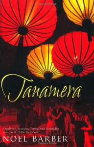 Tanamera - Noel Barber
