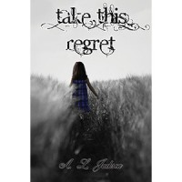 Take This Regret (Take This Regret, #1) - A.L. Jackson