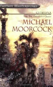 Gloriana (Fantasy Masterworks) - Michael Moorcock