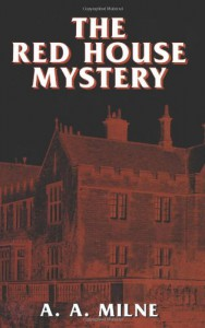 The Red House Mystery (Dover Mystery Classics) - A. A. Milne