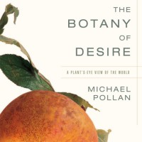 The Botany of Desire: A Plant's-Eye View of the World - Scott Brick, Michael Pollan