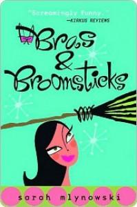 Bras & Broomsticks (Magic in Manhattan, #1) - Sarah Mlynowski