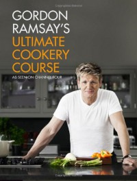 Gordon Ramsay's Ultimate Cookery Course - Gordon Ramsay