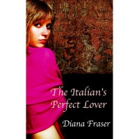 The Italian's Perfect Lover - Diana Fraser