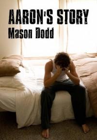 Aaron's Story - Mason Dodd
