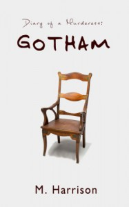 Diary of a Murderess: Gotham - M.   Harrison
