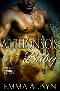 Alphonso's Baby: BBW Bear Shifter Romance (Clan Conroy Brides Book 2) - Emma Alisyn