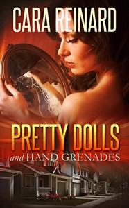 Pretty Dolls and Hand Grenades - Cara Reinard