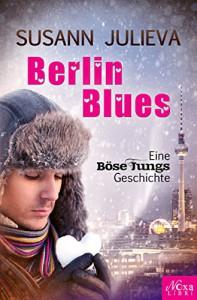 Berlin Blues: Eine Böse Jungs Geschichte - Susann Julieva