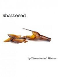 Shattered - DiscontentedWinter