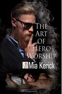 The Art of Hero Worship - Mia Kerick