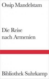 Die Reise nach Armenien - Ralph Dutli, Osip Mandelstam