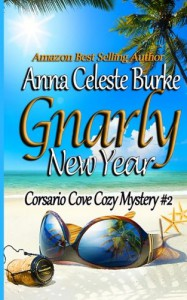 Gnarly New Year! Corsario Cove Cozy Mystery #2 (Volume 2) - Anna Celeste Burke