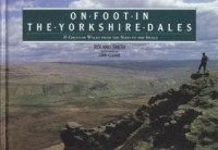 On Foot in the Yorkshire Dales: 35 Circular Walks from the Nidd to the Swale - John Cleare, Roly Smith