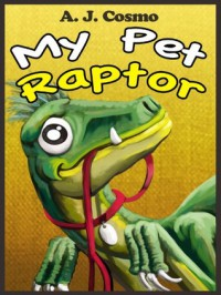 My Pet Raptor - A.J. Cosmo