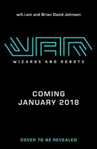 WaR: Wizards And Robots - Brian David Johnson, will.i.am