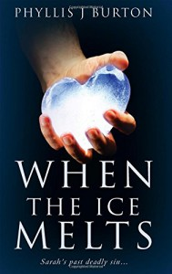 When the Ice Melts - Phyllis J. Burton
