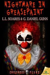 Nightmare in Greasepaint - L.L. Soares, G. Daniel Gunn
