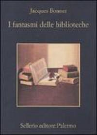 I fantasmi delle biblioteche - Jacques Bonnet