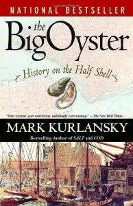 The Big Oyster: History on the Half Shell - Mark Kurlansky