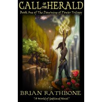 Call of the Herald (The Dawning of Power, #1) - Brian Rathbone
