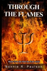 Through the Flames (Into the End, #2) - Bonnie R. Paulson