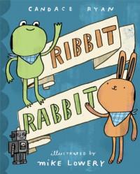 Ribbit Rabbit - Candace Ryan, Mike Lowery