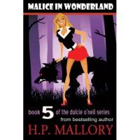 Malice In Wonderland (Dulcie O'Neil, #5) - H.P. Mallory