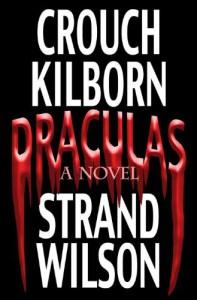 DRACULAS (A Novel of Terror) - 'J.A. Konrath',  'Blake Crouch',  'Jack Kilborn',  'F. Paul Wilson',  'Jeff Strand'