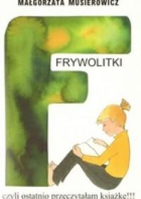 Frywolitki, czyli ostatnio przeczytałam książkę!!! (wybór z lat 1994-1997) - Małgorzata Musierowicz