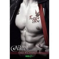 Love Me (Take a Chance, #2) - Diane Alberts