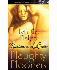Let's Get Naked - Marianne LaCroix