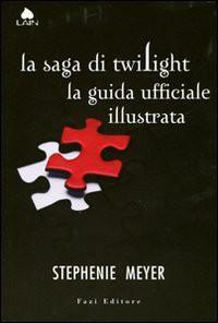 Twilight - Guida ufficiale illustrata - Stephenie Meyer