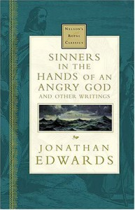 Sinners In The Hands Of An Angry God, and Other Writings (Nelson's Royal Classics) - Jonathan Edwards