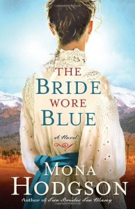 The Bride Wore Blue: A Novel (The Sinclair Sisters of Cripple Creek) - Mona Hodgson