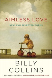 Aimless Love: New and Selected Poems - Billy Collins