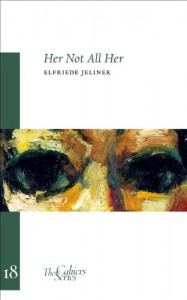 Her Not All Her: On/With Robert Walser - Elfriede Jelinek, Damion Searls