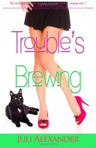Trouble's Brewing - Juli Alexander