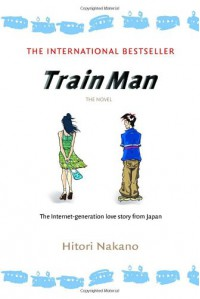 Train Man: The Novel (Del Rey Books) - Hitori Nakano