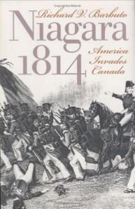 Niagara 1814: America Invades Canada - Richard V. Barbuto