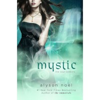 Mystic (Soul Seekers, #3) - Alyson Noel