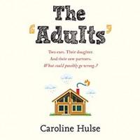 The Adults - Caroline Hulse, Sarah Ovens, Penelope Rawlins, Peter Kenny