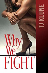 Why We Fight (At First Sight #4) - T.J. Klune