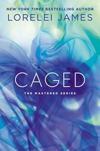 Caged: The Mastered Series - Lorelei James